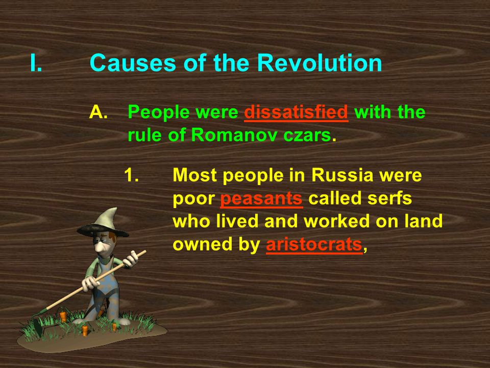 Causes of the Revolution. A. People were dissatisfied with the
