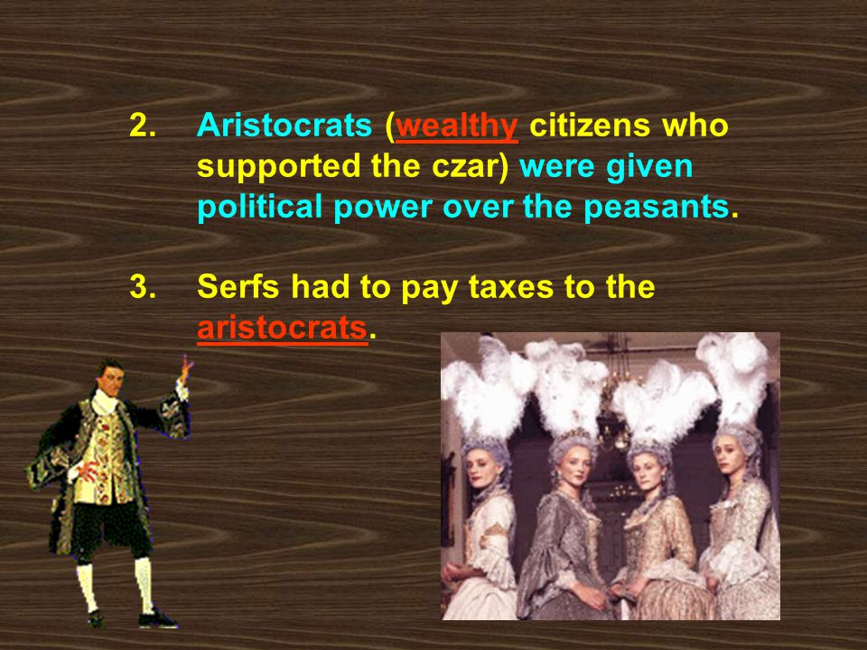 2. Aristocrats (wealthy citizens who. supported the czar) were given