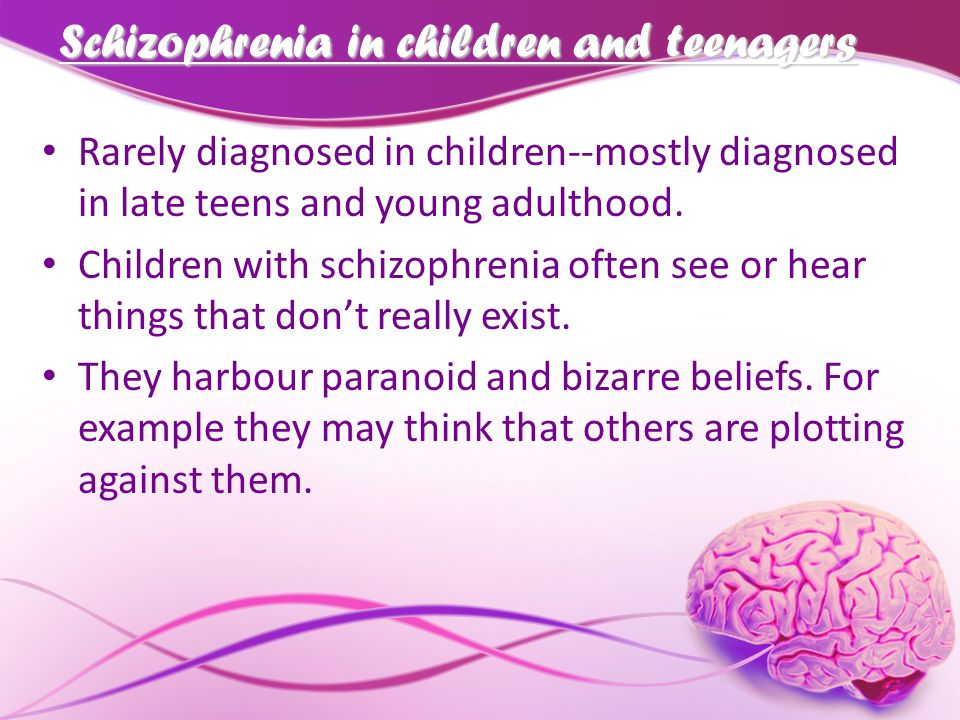 Schizophrenia in children and teenagers