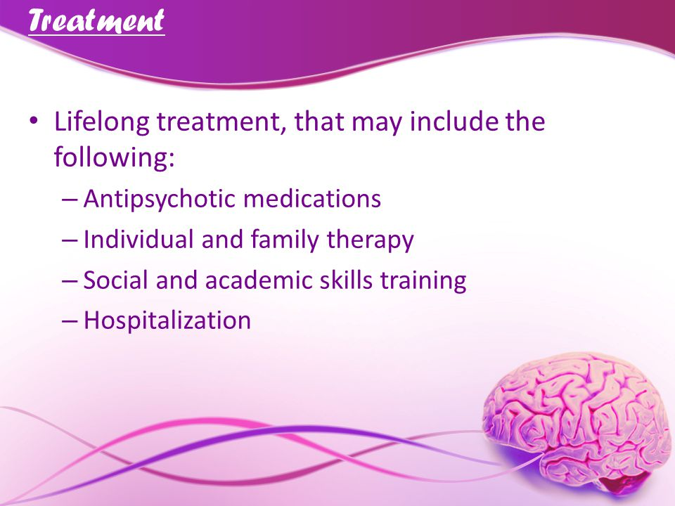 Treatment Lifelong treatment, that may include the following: