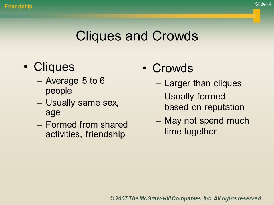 Cliques and Crowds Cliques Crowds Average 5 to 6 people