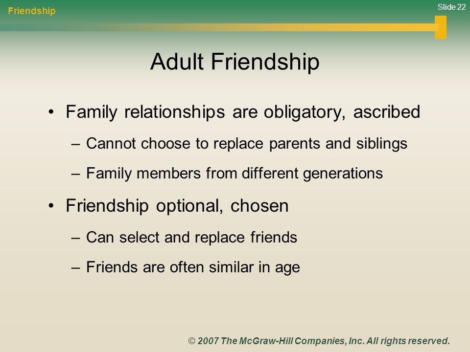 Adult Friendship Family relationships are obligatory, ascribed