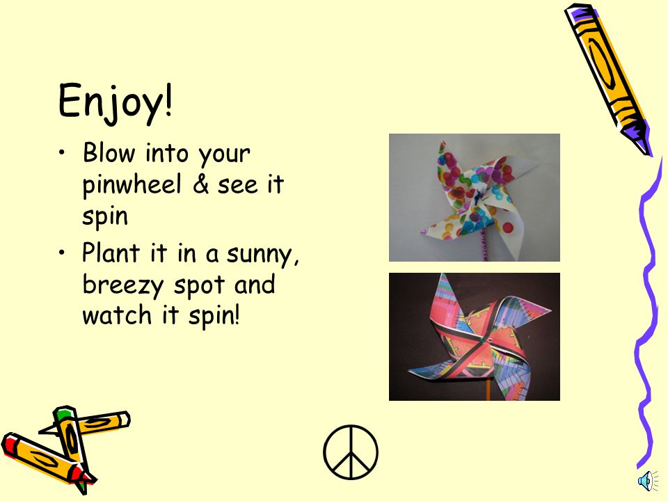 Enjoy! Blow into your pinwheel & see it spin