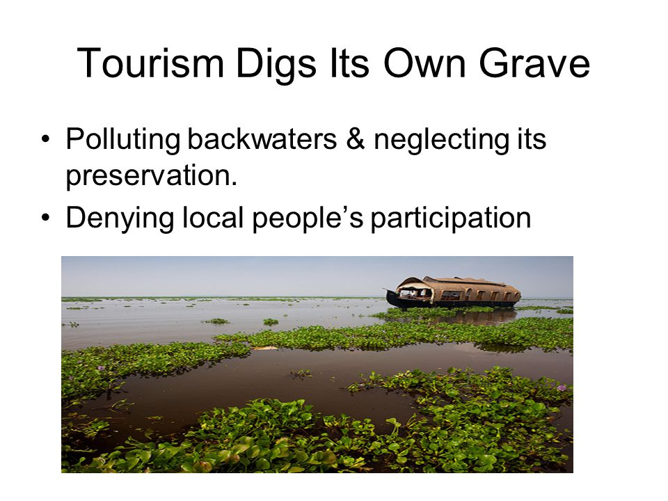 Tourism Digs Its Own Grave