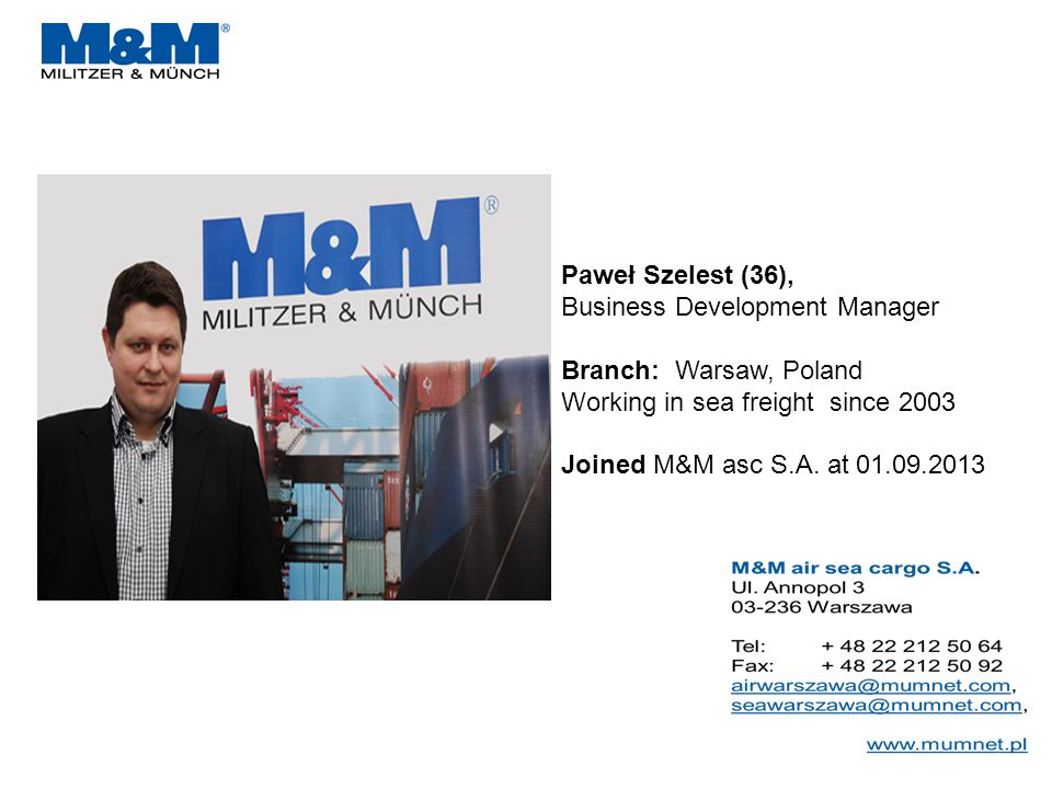 Paweł Szelest (36), Business Development Manager. Branch: Warsaw, Poland. Working in sea freight since 2003
