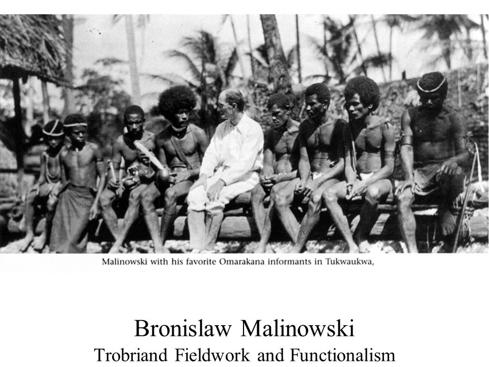 an analysis of the the trobriand culture by malinowskis report Make research projects and school reports about bronislaw malinowski easy   intermediate stage of interpretation, using trobriand culture as his laboratory.