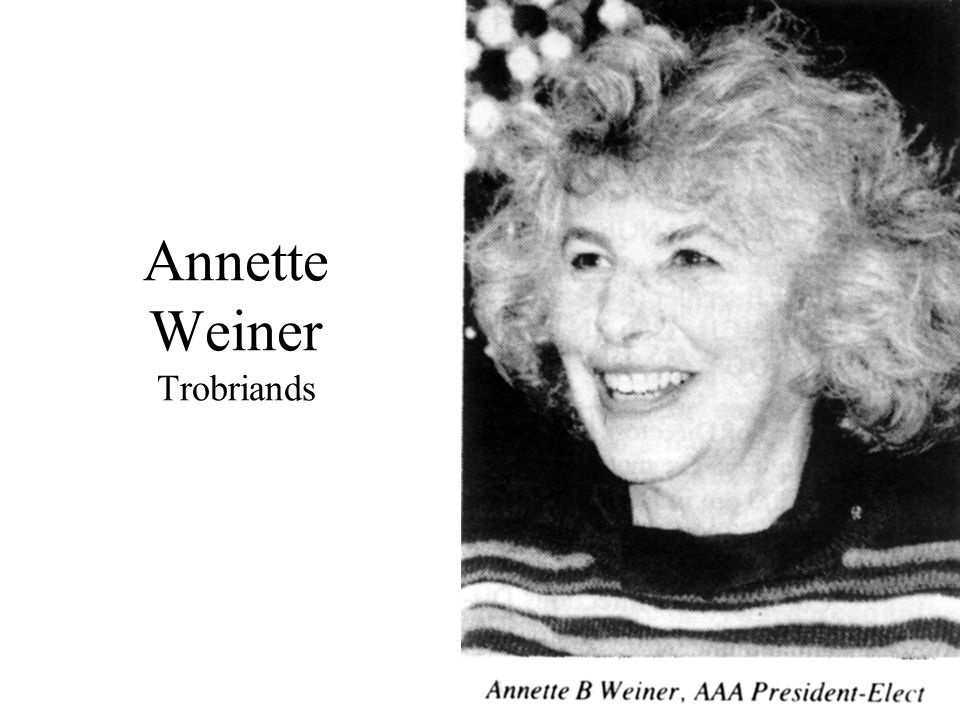 Annette Weiner Trobriands