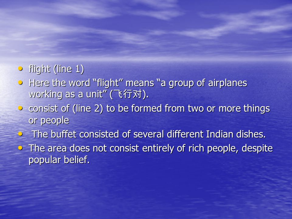 flight (line 1) Here the word flight means a group of airplanes working as a unit (飞行对).