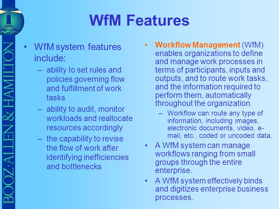 WfM Features WfM system features include: