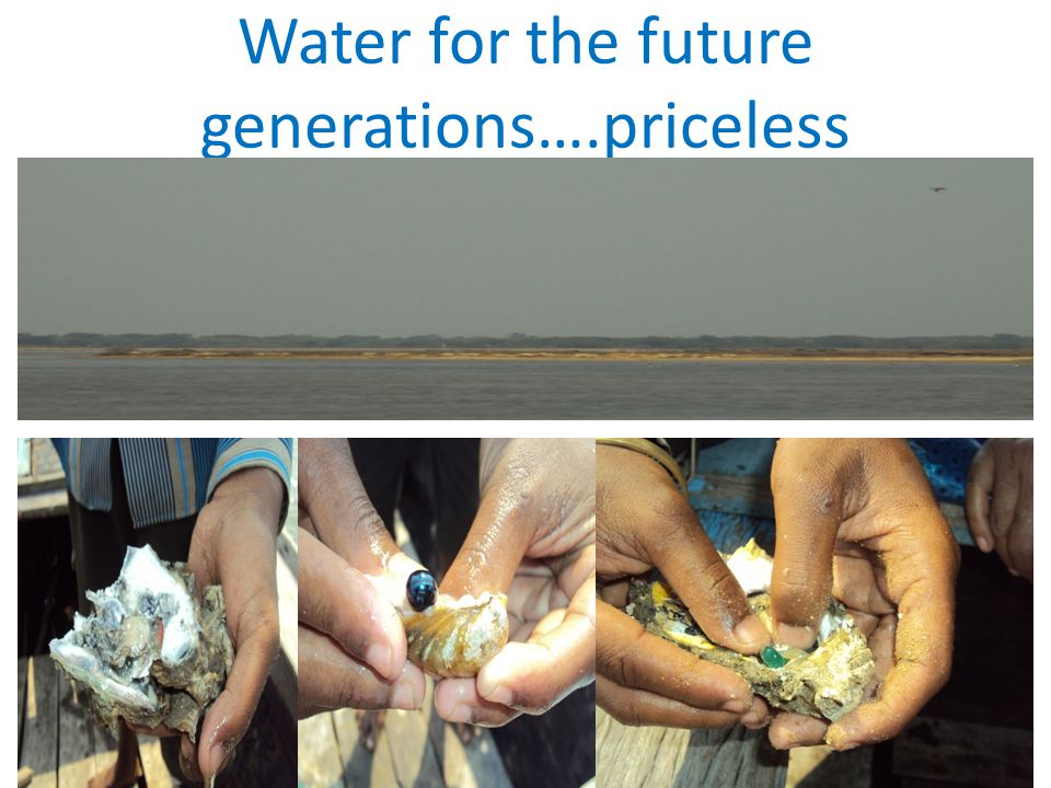 Water for the future generations….priceless