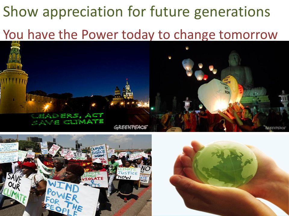 Show appreciation for future generations