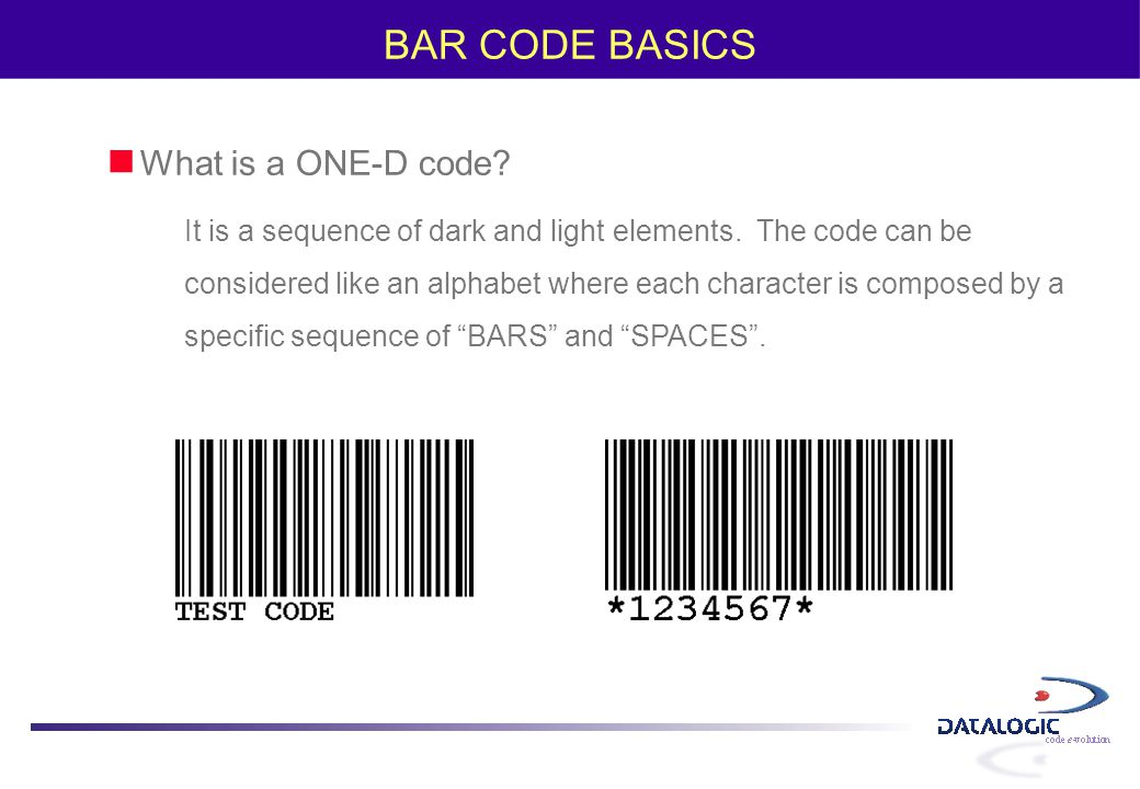 BAR CODE BASICS What is a ONE-D code