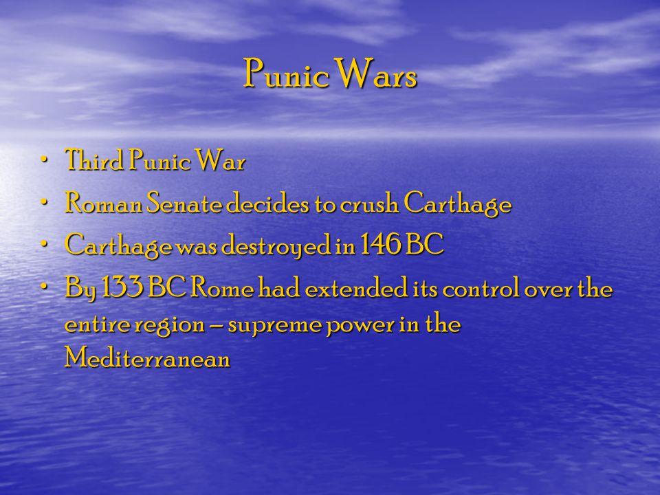 Punic Wars Third Punic War Roman Senate decides to crush Carthage