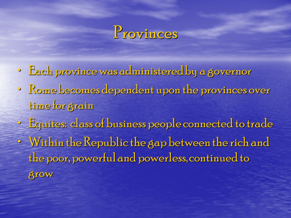 Provinces Each province was administered by a governor