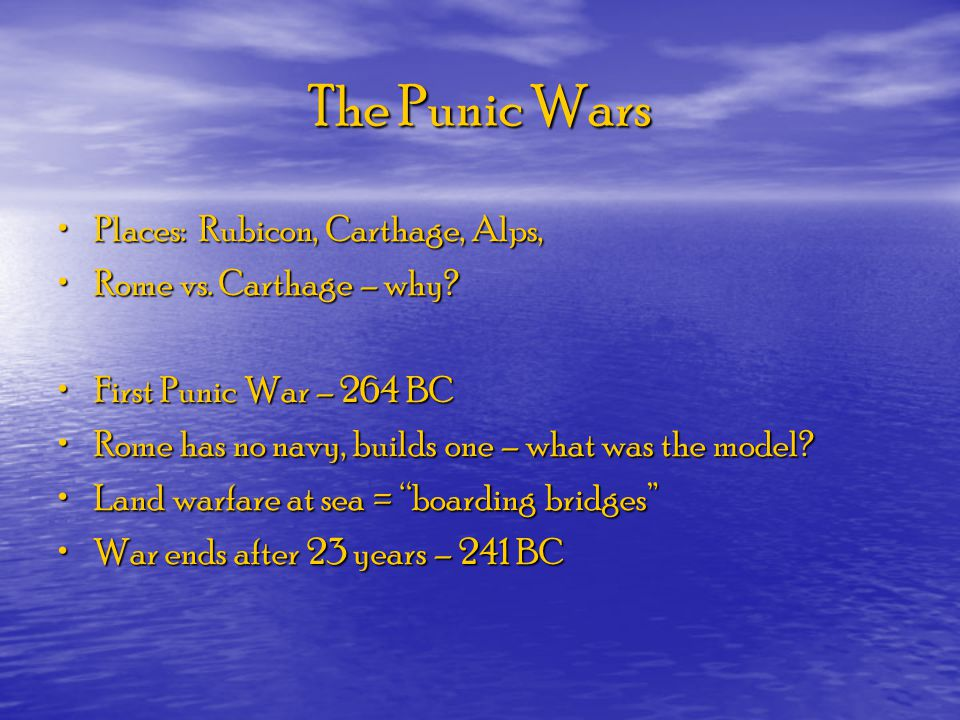The Punic Wars Places: Rubicon, Carthage, Alps,