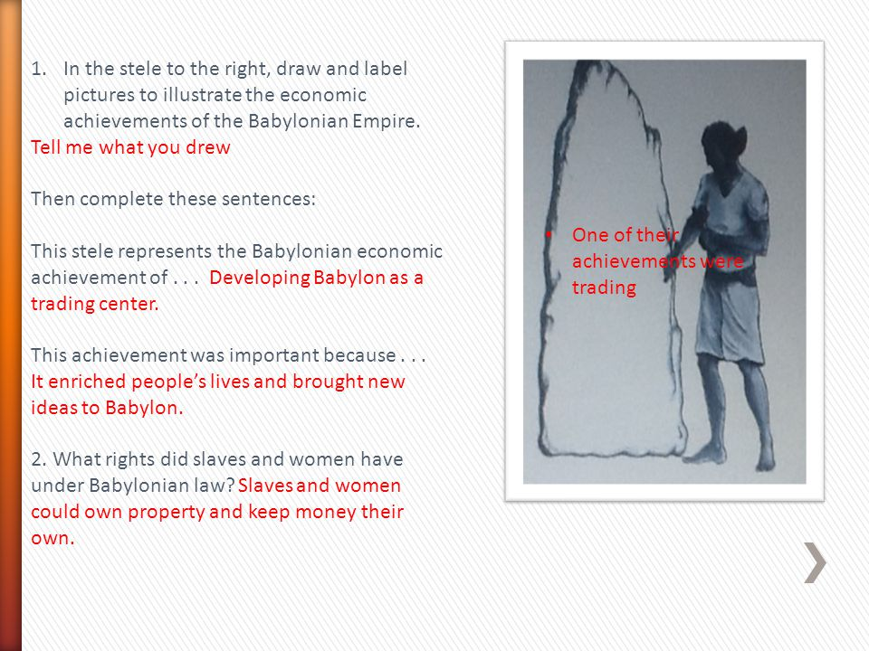In the stele to the right, draw and label pictures to illustrate the economic achievements of the Babylonian Empire.