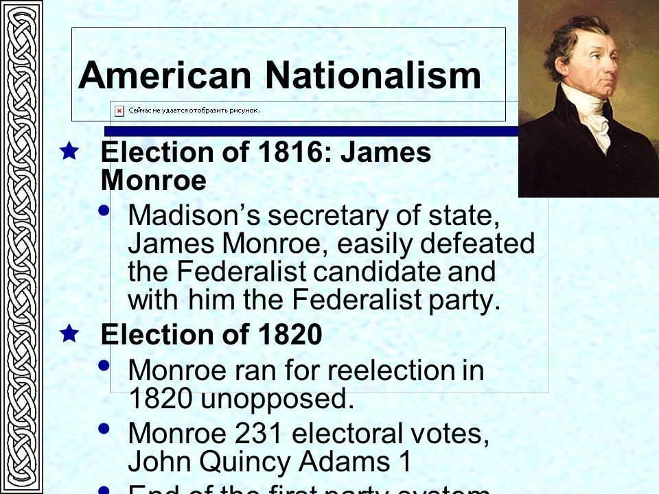 American Nationalism Election of 1816: James Monroe