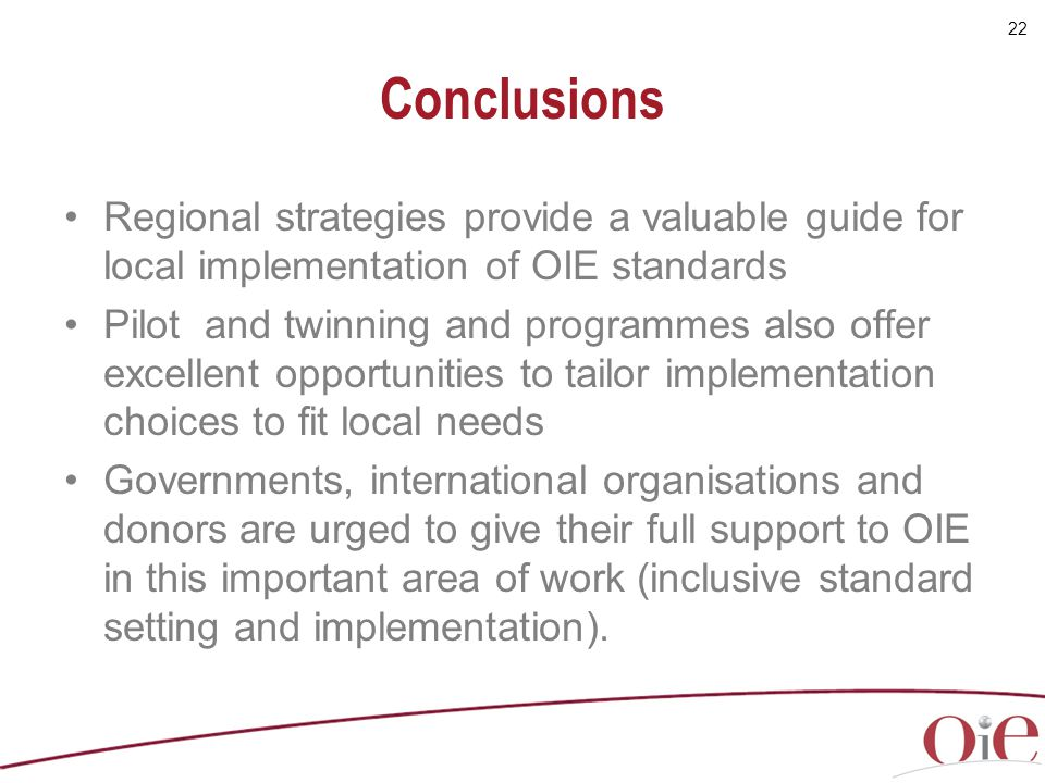 Conclusions Regional strategies provide a valuable guide for local implementation of OIE standards.