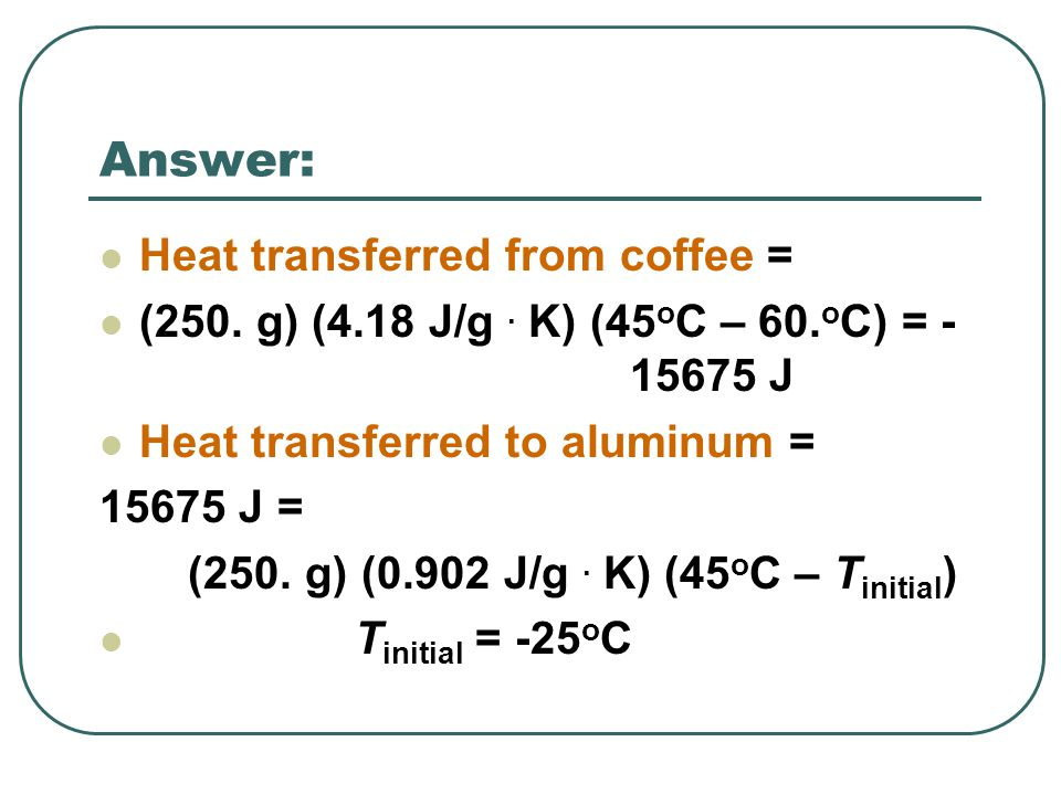 Answer: Heat transferred from coffee =