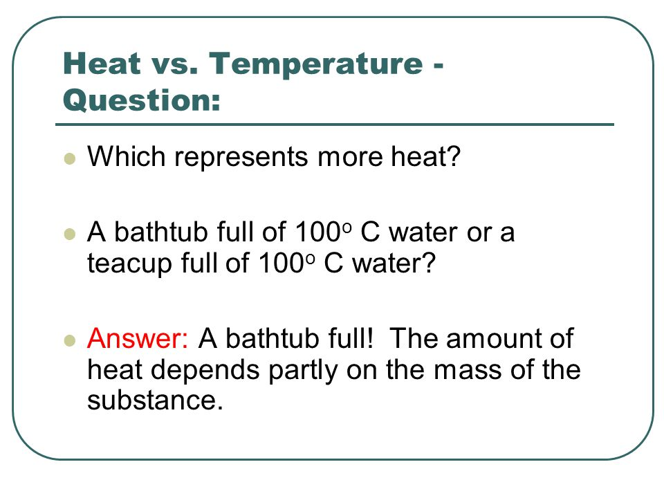 Heat vs. Temperature - Question:
