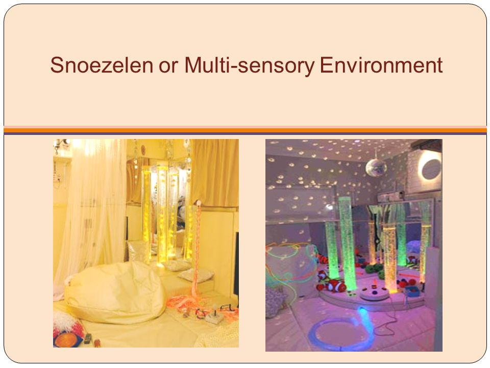 Snoezelen or Multi-sensory Environment