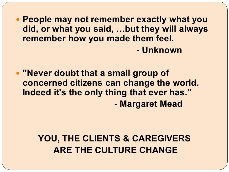 YOU, THE CLIENTS & CAREGIVERS
