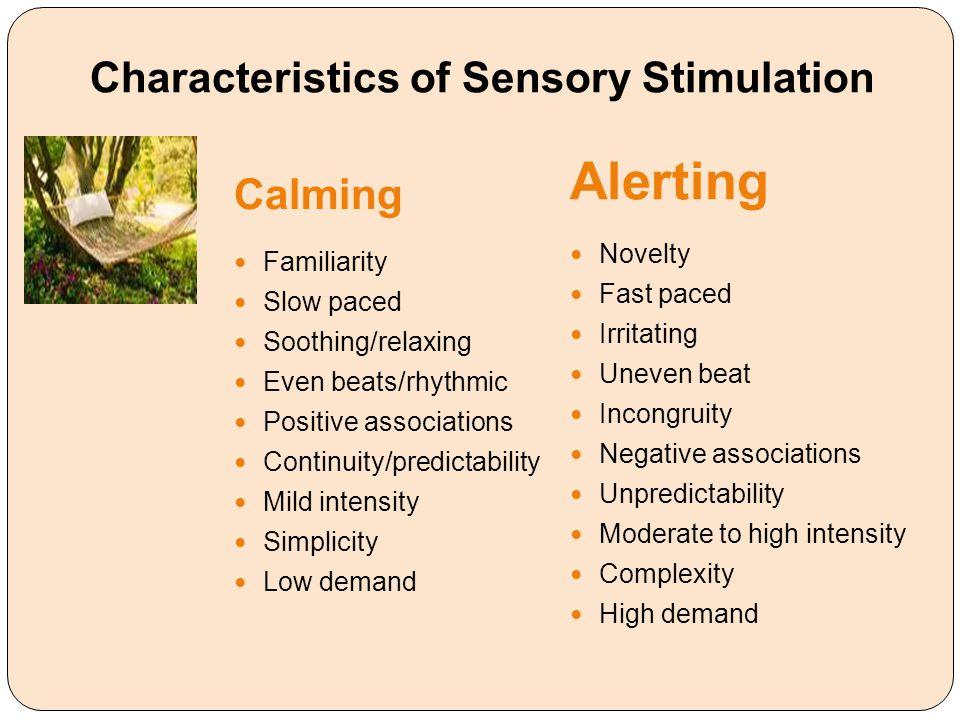 Characteristics of Sensory Stimulation