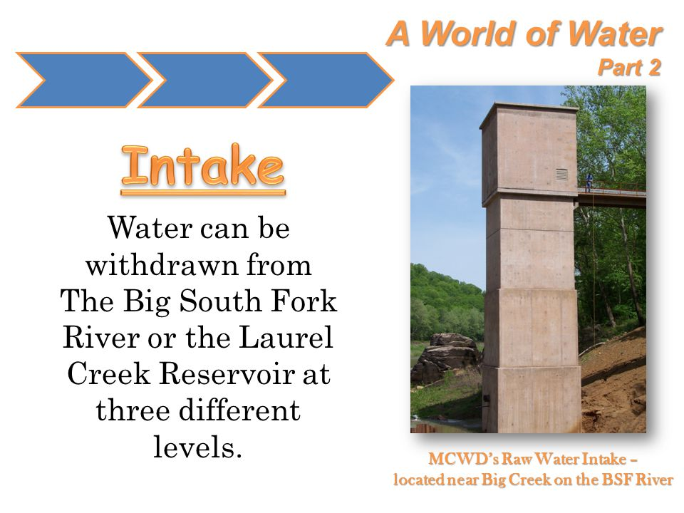 MCWD's Raw Water Intake – located near Big Creek on the BSF River