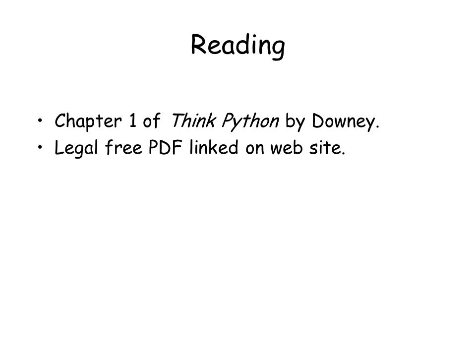 Reading Chapter 1 of Think Python by Downey.