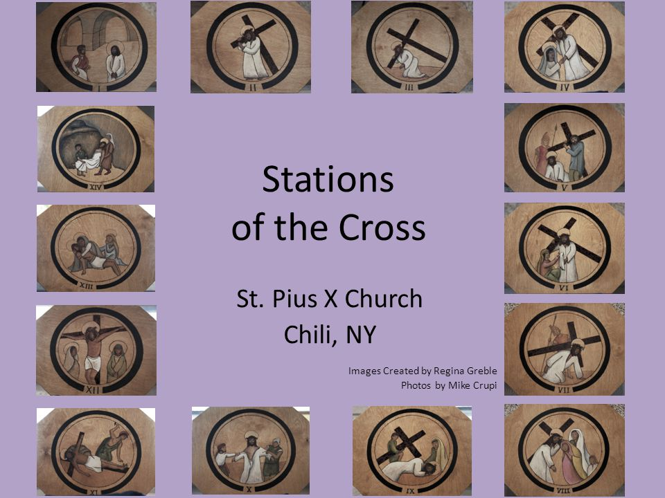 Stations of the Cross St. Pius X Church Chili, NY