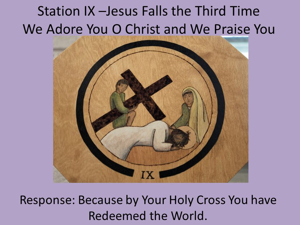 Station IX –Jesus Falls the Third Time