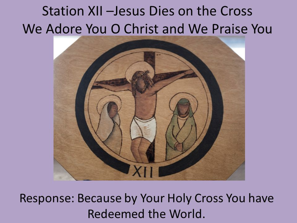Station XII –Jesus Dies on the Cross