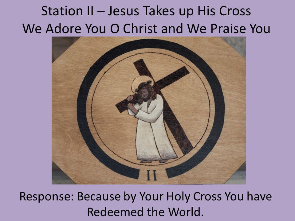 Station II – Jesus Takes up His Cross