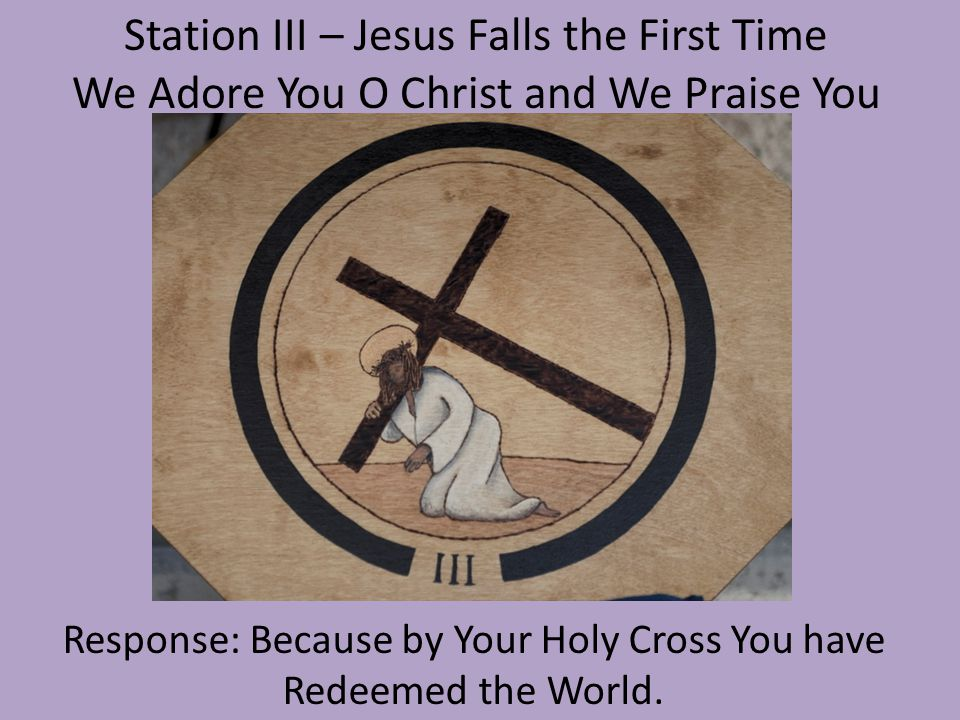 Station III – Jesus Falls the First Time