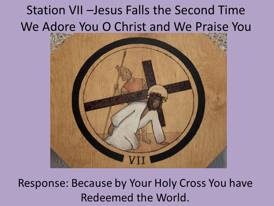 Station VII –Jesus Falls the Second Time