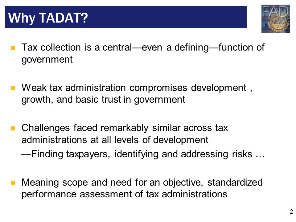 Why TADAT Tax collection is a central—even a defining—function of government.