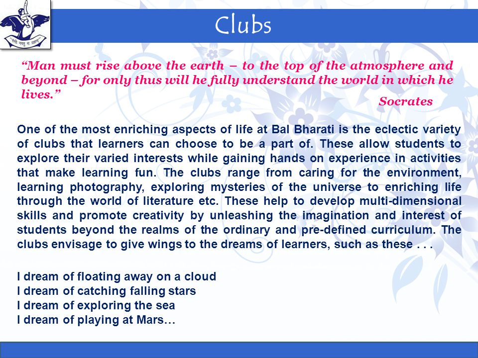Clubs Man must rise above the earth – to the top of the atmosphere and beyond – for only thus will he fully understand the world in which he lives.