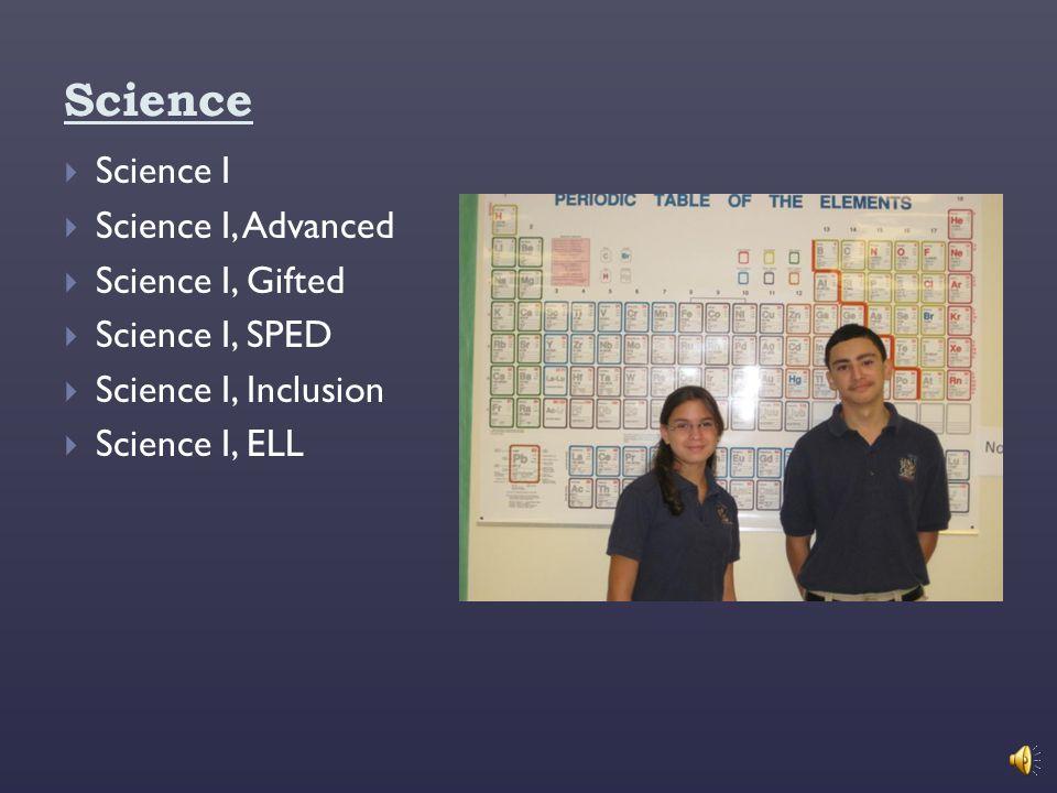 Science Science I Science I, Advanced Science I, Gifted