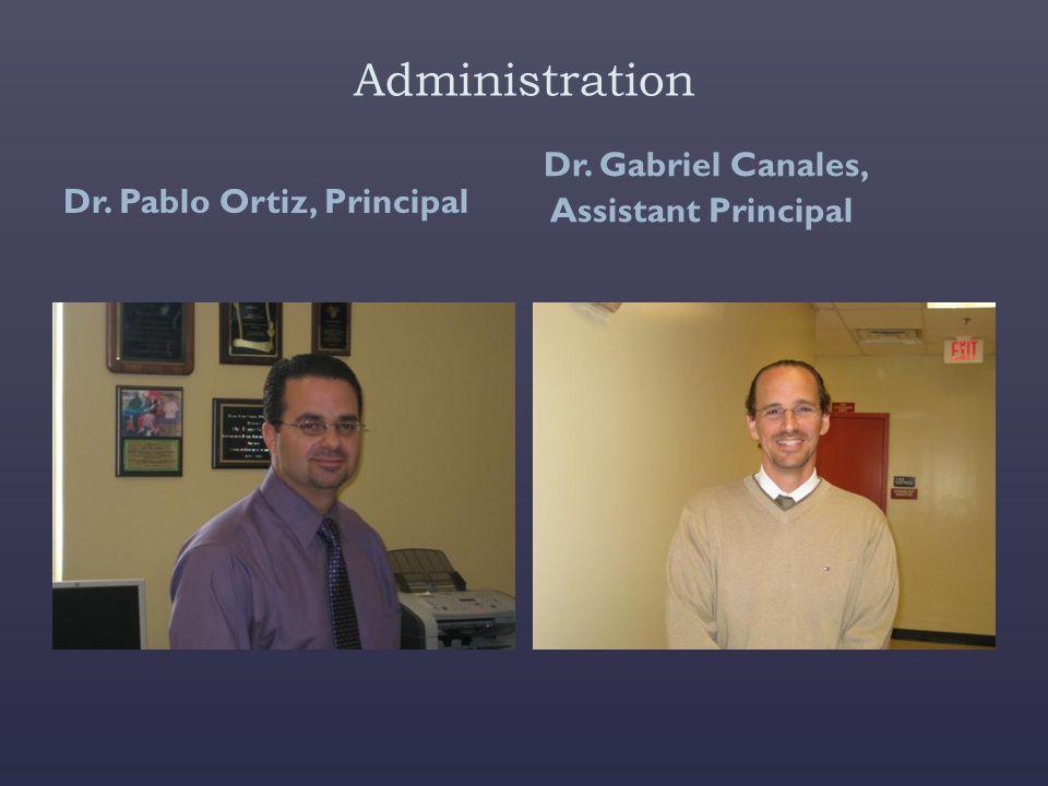 Administration Dr. Gabriel Canales, Dr. Pablo Ortiz, Principal