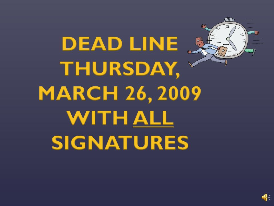DEAD LINE THURSDAY, MARCH 26, 2009 WITH ALL SIGNATURES