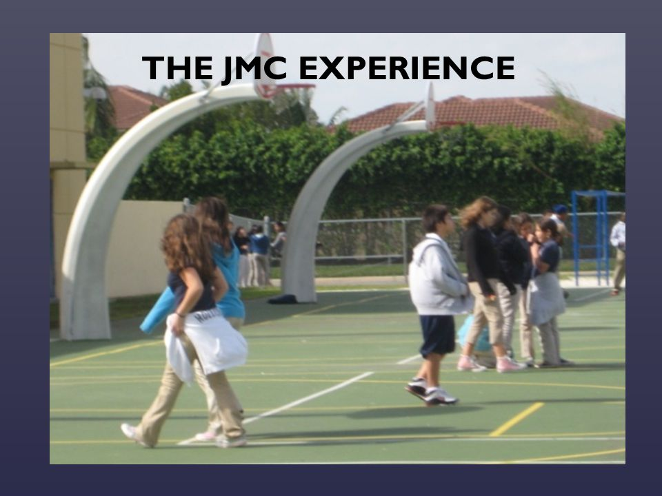THE JMC EXPERIENCE