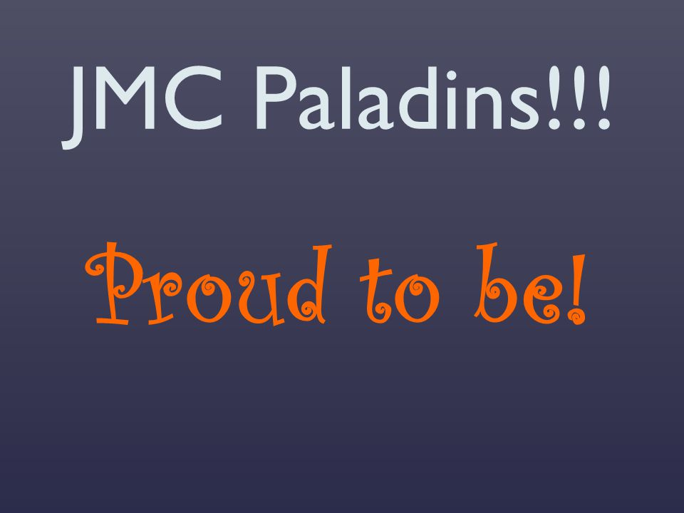 JMC Paladins!!! Proud to be!