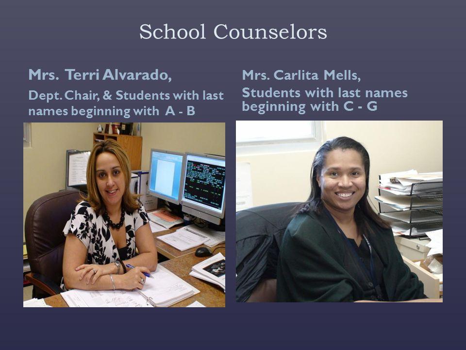 School Counselors Mrs. Terri Alvarado, Mrs. Carlita Mells,
