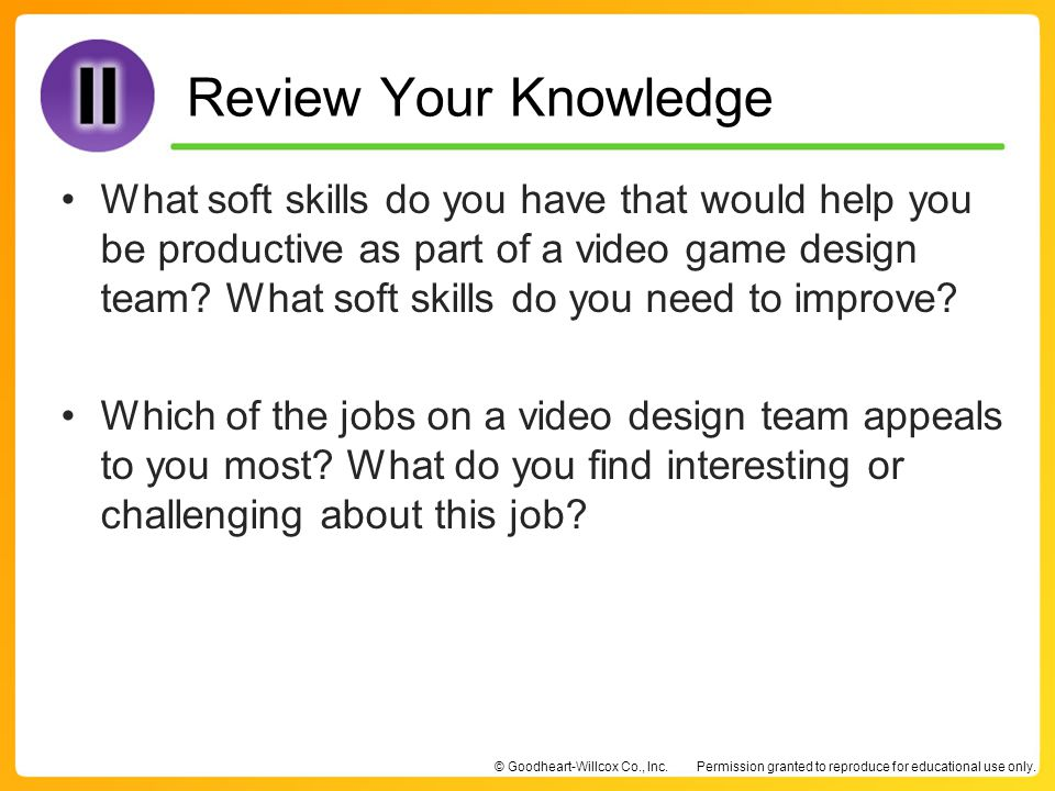 What soft skills do you have that would help you be productive as part of a video game design team What soft skills do you need to improve