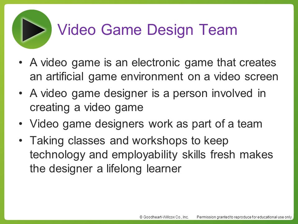 Video Game Design Team A video game is an electronic game that creates an artificial game environment on a video screen.