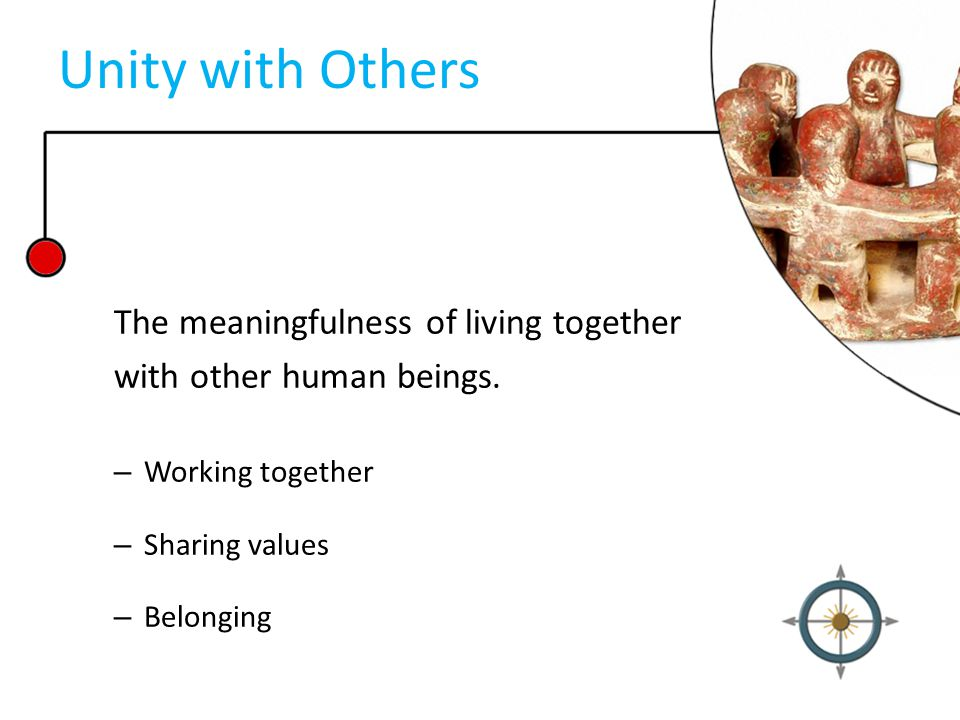 Unity with Others The meaningfulness of living together