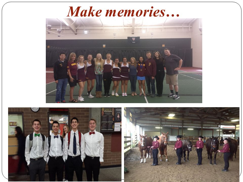 Make memories…