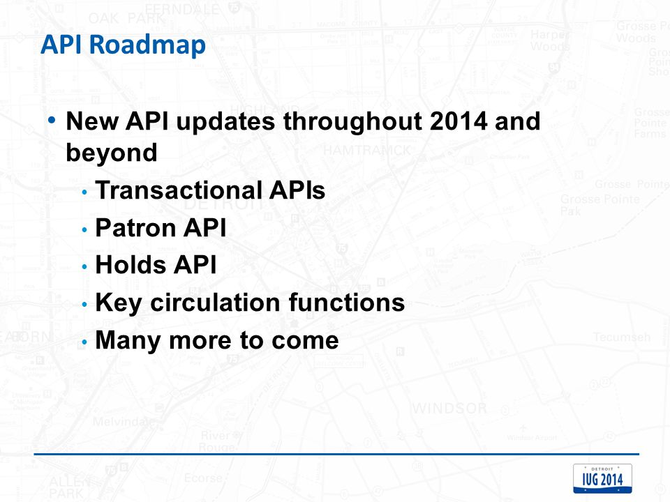 API Roadmap New API updates throughout 2014 and beyond