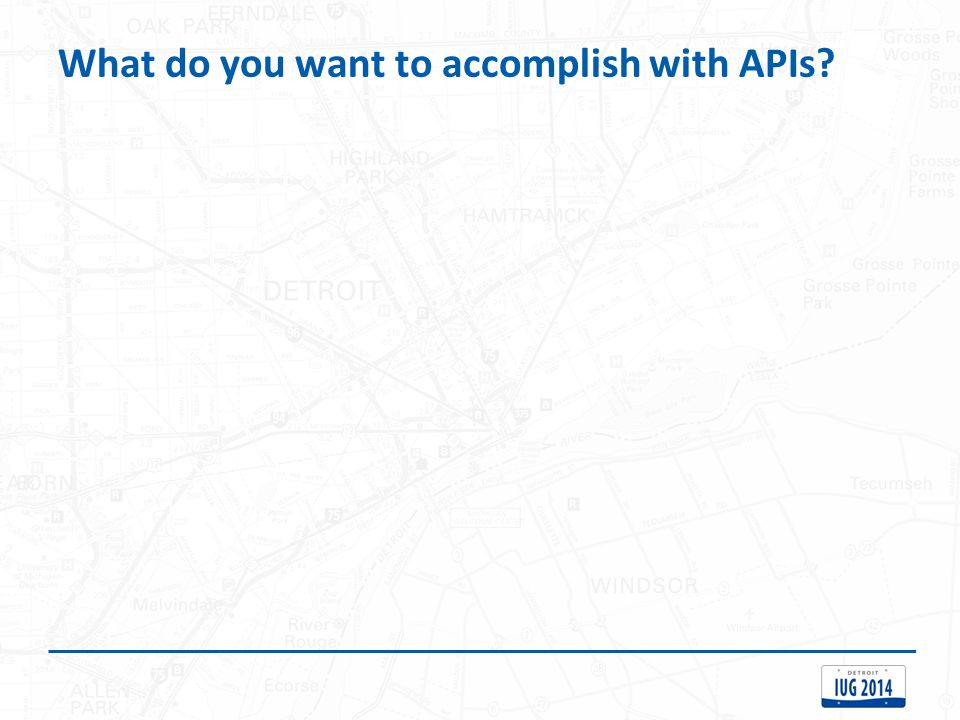 What do you want to accomplish with APIs