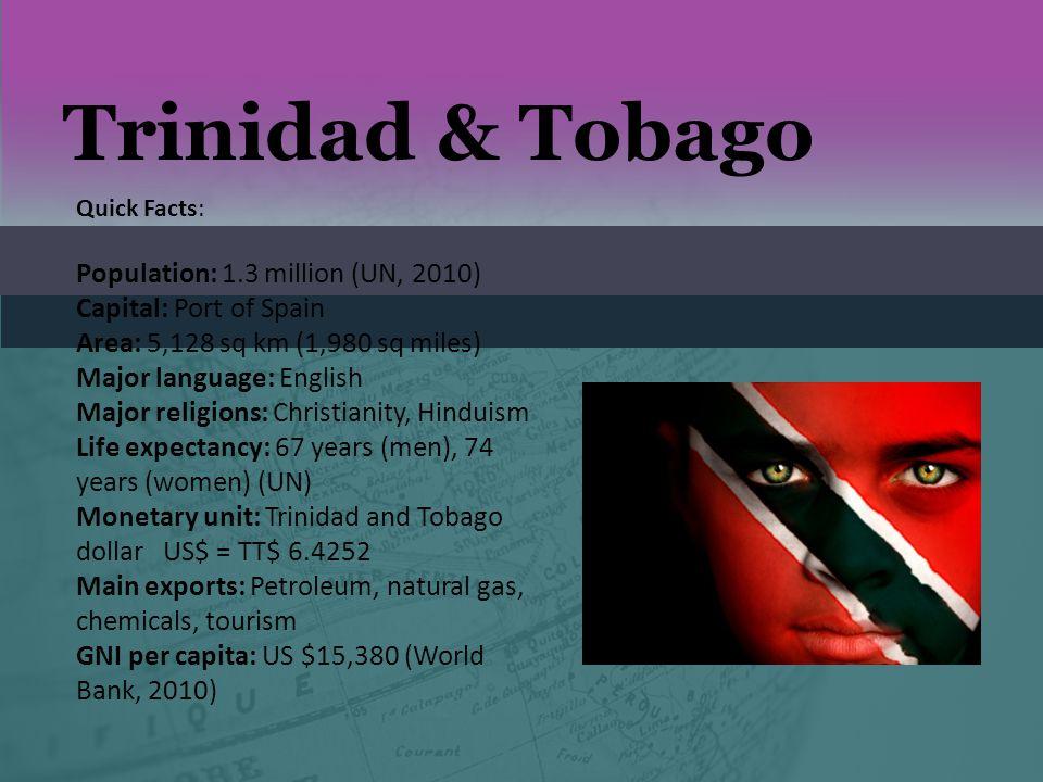 Trinidad & Tobago Population: 1.3 million (UN, 2010)